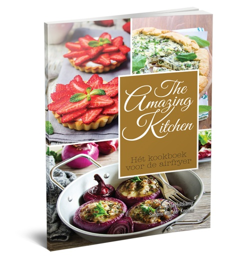 The Amazing Kitchen - Het kookboek voor de airfryer